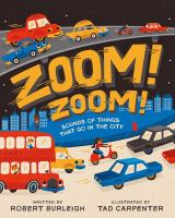 Zoom! zoom! : sounds of things that go in the city