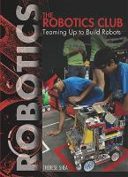 The robotics club : teaming up to build robots