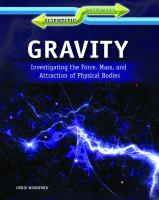 Gravity : investigating the force, mass, and attraction of physical bodies