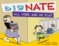 Big Nate : all work and no play : a collection of Sundays