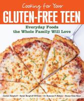 Cooking for your gluten-free teen : everyday foods the whole family will love