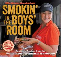 Smokin' in the Boys' Room : Southern Recipes from the Winningest Woman in Barbecue