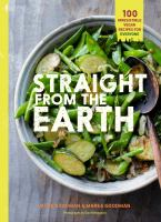 Straight from the earth : irresistible vegan recipes for everyone