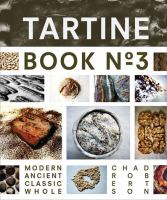 Tartine : Modern Ancient Classic Whole