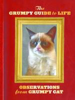 The Grumpy Guide to Life : Observations from Grumpy Cat