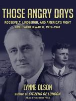 Those angry days Roosevelt, Lindbergh, and America's fight over World War II, 1939-1941
