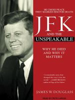 JFK and the unspeakable [why he died and why it matters]
