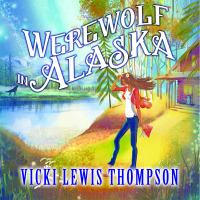 Werewolf in Alaska : Library Edition