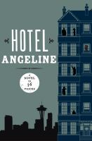 Hotel Angeline : a novel in 36 voices