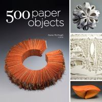 500 paper objects : new directions in paper art