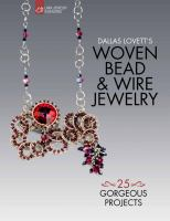 Dallas Lovett's Woven Bead & Wire Jewelry : 25 Gorgeous Projects