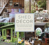 Shed decor : how to decorate & furnish your favorite garden room