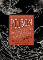 Poison : Sinister Species With Deadly Consequences