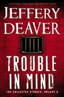 Trouble in mind : the collected stories. Volume 3