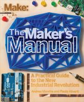 The maker's manual : [a practical guide to the new industrial revolution]
