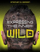 Expressing the inner wild : tattoos, piercings, jewelry, and other body art