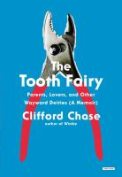The tooth fairy : parents, lovers, and other wayward deities : (a memoir)