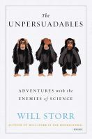 The unpersuadables : adventures with the enemies of science