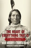 The heart of everything that is [the untold story of Red Cloud, an American legend]