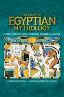Treasury of Egyptian mythology [classic stories of gods, goddesses, monsters & mortals]