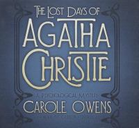 The lost days of Agatha Christie : [a psychological mystery]