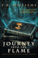 Journey into the Flame : Book One of the Rising World Trilogy