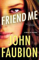 Friend me : a novel of suspense