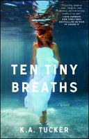 Ten tiny breaths : a novel