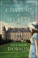 Chateau of secrets : a novel