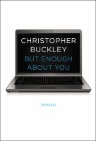But Enough About You : Essays
