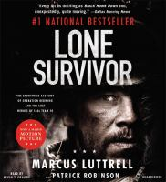 Lone survivor the eyewitness account of Operation Redwing and the lost heroes of Seal Team 10