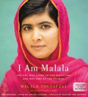 I am Malala [the girl who stood up for education and was shot by the Taliban]
