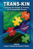 Trans-Kin : A Guide for Family and Friends of Transgender People