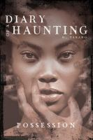 Diary of a haunting : possession