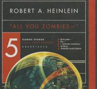 All You Zombies  : Five Classic Stories - Library Edition