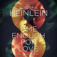 Time Enough for Love : The Lives of Lazarus Long; Library Edition