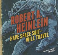 Have Space Suit--Will Travel : Library Edition