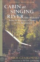 Cabin at Singing River : one woman's story of building a home in the wilderness