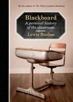 Blackboard : A Personal History of the Classroom
