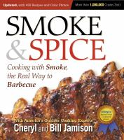 Smoke & spice : cooking with smoke, the real way to barbecue