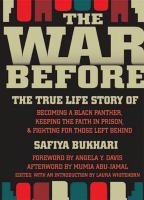 The war before : the true life story of becoming a Black Panther, keeping the faith in prison & fighting for those left behind