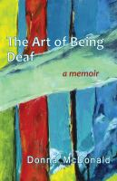 The art of being deaf : a memoir