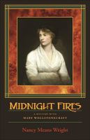 Midnight fires : a mystery with Mary Wollstonecraft