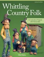 Whittling country folk : 12 caricature projects with personality