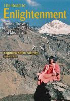 The road to enlightenment : finding the way through yoga teachings and meditation