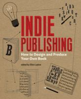 Indie publishing : how to design and produce your own book
