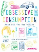 Obsessive consumption :   what did you buy today?