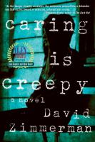 Caring is creepy : a novel