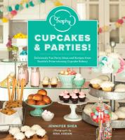 Trophy cupcakes & parties! : deliciously fun party ideas and recipes from Seattle's prize-winning cupcake bakery