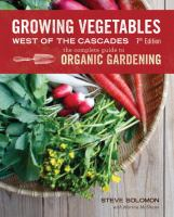 Growing vegetables west of the Cascades, : the complete guide to organic gardening